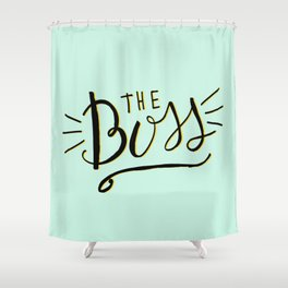 The Boss - Boss Lady - Hand lettering Shower Curtain
