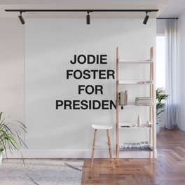 Jodie Foster For President Wall Mural