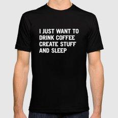 I just want to drink coffee create stuff and sleep MEDIUM Black Mens Fitted Tee