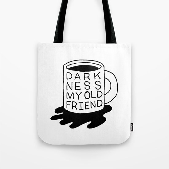 darkness my old friend Tote Bag