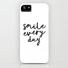 Smile Every Day black and white contemporary minimalism typography design home wall decor bedroom iPhone Case