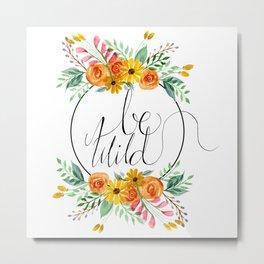 Be Wild Floral Metal Print