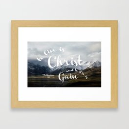 To Live is Christ and to Die is Gain Philippians 1:21 Typography Bible Landscape Art Framed Art Print