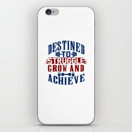 Destined To Struggle Grow And Achieve Gym Clothes iPhone Skin