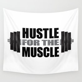 Hustle For The Muscle Wall Tapestry