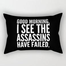 Good morning, I see the assassins have failed. (Black) Rectangular Pillow
