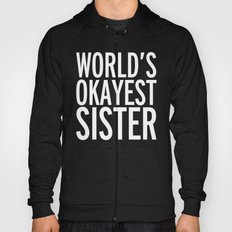 World's Okayest Sister Funny Quote Hoody