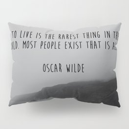 To Live Oscar Wilde Quote  Pillow Sham