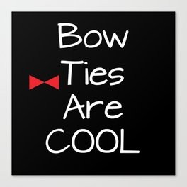 Doctor Who Bow Ties Are Cool red Canvas Print