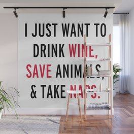 Drink Wine & Save Animals Funny Quote Wall Mural