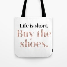 Rose gold beauty - life is short, buy the shoes Tote Bag