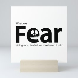 What we fear doing most is what we most need to do Mini Art Print