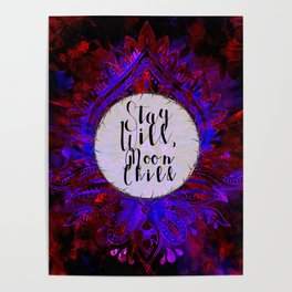 Blood and Cobalt Stay Wild Gypsy Moon Poster