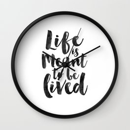 LIFE IS GOOD, Life Is Meant To Be Lived,Life Quote,Family Sign,Enjoy The Life,Motivational Poster,In Wall Clock
