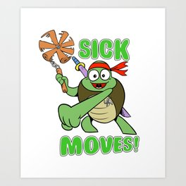 Sick Moves! Art Print