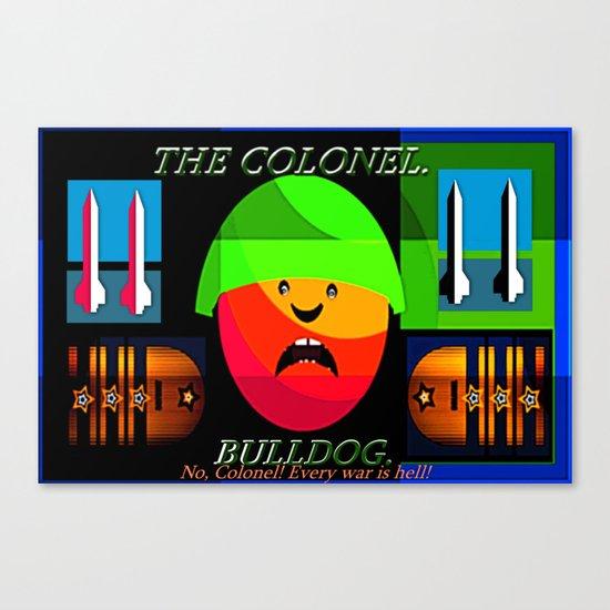"""Colonel """"Bulldog""""! Canvas Print"""