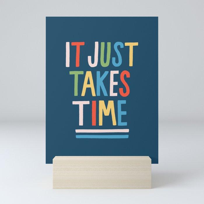 It Just Takes Time Mini Art Print