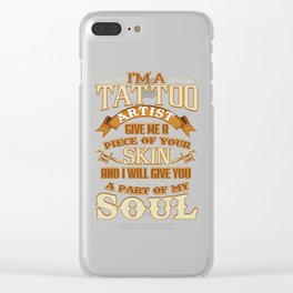 Tattoo Artist Piece Of Your Skin Part Of My Soul Clear iPhone Case