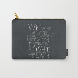 We must all face the choice Carry-All Pouch