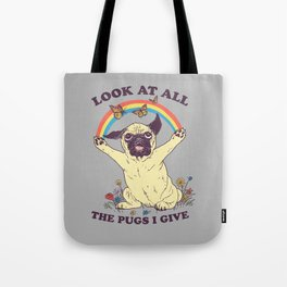 All The Pugs I Give Tote Bag