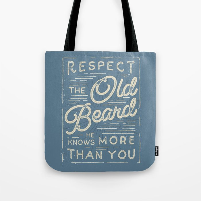 Respect The Old Beard He Knows More Than You Tote Bag