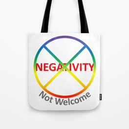 Negativity Not Welcome Tote Bag