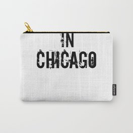 Respected In Chicago Design for Chicago Lovers Carry-All Pouch