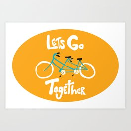 Life's more fun when we're together Art Print