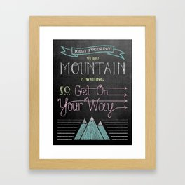 Your Mountain is Waiting Framed Art Print