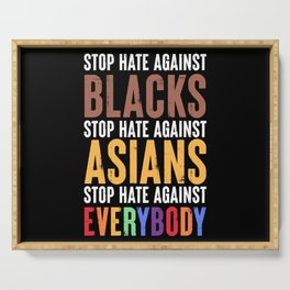 Stop Hate Against Blacks Asians Everybody Equality Serving Tray