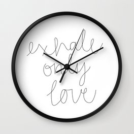 Exhale Only Love Wall Clock