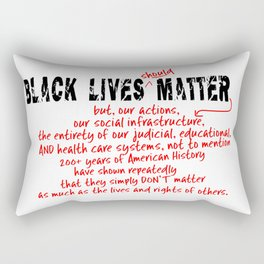 Black Lives (should!) Matter! Rectangular Pillow