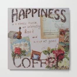 Collage hapiness Coffee quote motivation shabby chic by Ksavera Metal Print