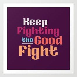 The Good Fight I Art Print