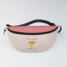 I'm A Little Door Key, Funny, Cute, Quote Fanny Pack