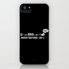 Bro Code | Geek Programmer iPhone Case