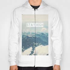 Stay High Hoody