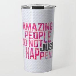 Amazing People Motivational Quote Travel Mug