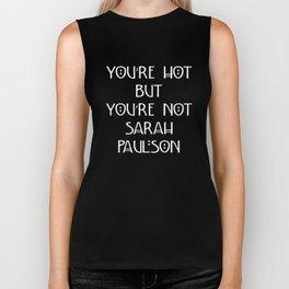 You're Hot But You're Not Sarah Paulson Black American Horror Story Biker Tank