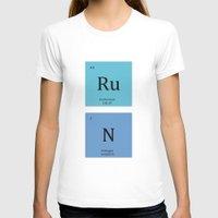 run T-shirts featuring Run by MeMRB