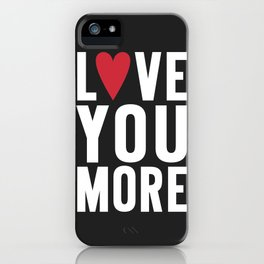 Love You More {dark} iPhone Case