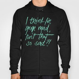 Gone Mad Hoody