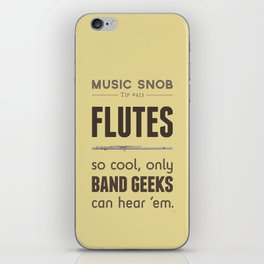 MORE Flutes — Music Snob Tip #413.5 iPhone Skin