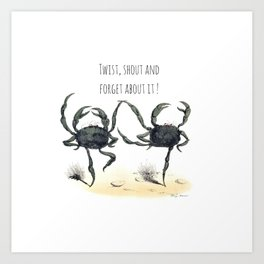 Twist, shout and  forget about it ! Art Print