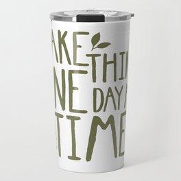 Take Things One Day At A Time Travel Mug