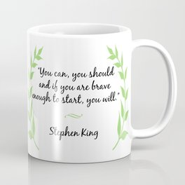"""""""You can, you should and if you are brave enough to start, you will."""" Coffee Mug"""