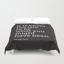 Never Too Late... Duvet Cover
