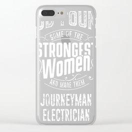 Journeyman-Electrician-tshirt,-god-make-strongest-woman-Journeyman-Electrician Clear iPhone Case