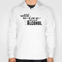 alcohol Hoodies featuring NOTES OF ALCOHOL by Sandhill