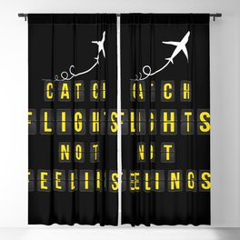 Catch Flights Not Feelings Blackout Curtain